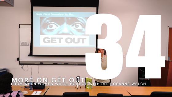 34 More on Get Out from When Women Write Horror with Dr. Rosanne Welch
