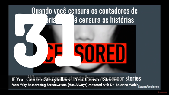 31 If You Censor Storytellers...You Censor Culture from Why Researching Screenwriters Mattered