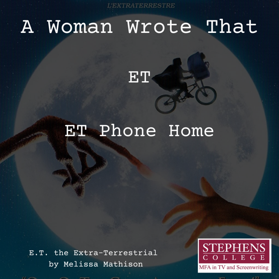 A Woman Wrote That - 2 in a series - E.T. the Extra-Terrestrial