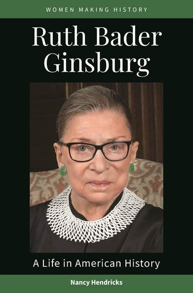 Our New Book: Women Making History: Ruth Bader Ginsburg - Part of new series from ABC-CLIO Edited by Dr. Rosanne Welch and Dr. Peg Lamphier