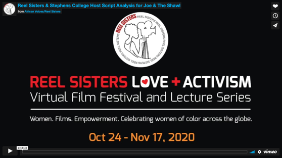 Reel Sisters Virtual Film Festival and Lecture Series 2020 – Dr. Rosanne Welch and Dawn Comer Jefferson Analyze The Script, Joe & The Shawl [Video] (1 hour 42 minutes)