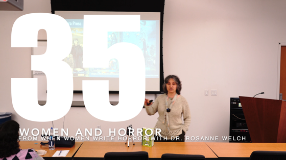 35 Women and Horror from When Women Write Horror with Dr. Rosanne Welch [Video] (44 seconds)