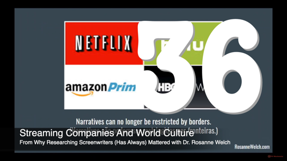 36 Streaming Companies and World Culture from Why Researching Screenwriters Has Always Mattered [Video] (1 minute 19 seconds)