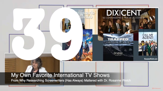 39 My Own Favorite International TV Shows from Why Researching Screenwriters Has Always Mattered