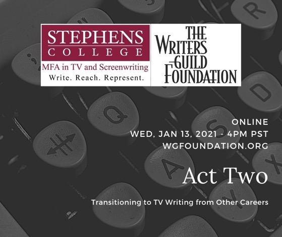 Panel Discussion: Act Two: Transitioning to TV Writing from Other Careers - Wed, January 13, 2021 - 4pm PST - RSVP Today!