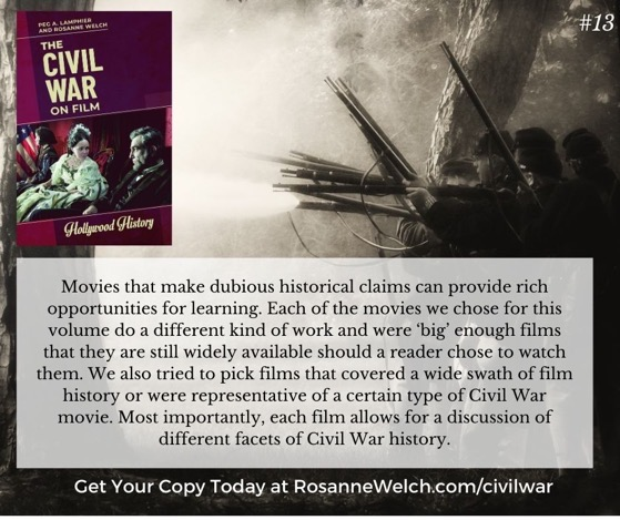The Civil War On Film - 13  in a series - Movies that make dubious historical claims can provide rich opportunities for learning...