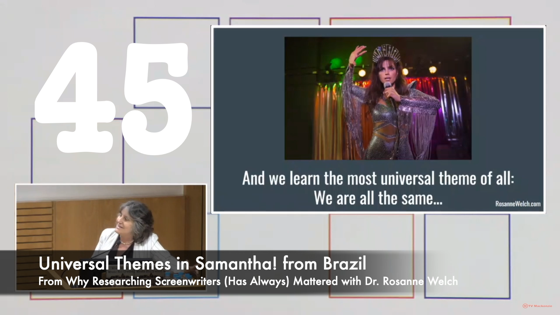 45 Universal Themes in Samantha! from Brazil  from Why Researching Screenwriters Has Always Mattered [Video] (37 seconds)