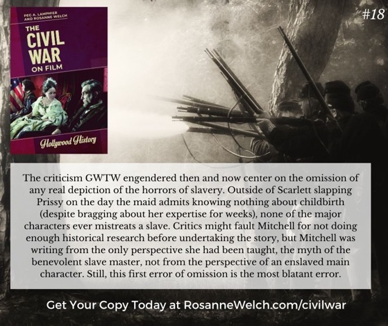 The Civil War On Film - 18 in a series - Mitchell was writing from the only perspective she had been taught, the myth of the benevolent slave master