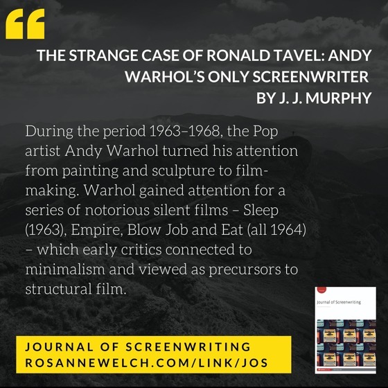 From The Journal Of Screenwriting V4 Issue 1: The strange case of Ronald Tavel: Andy Warhol's only screenwriter by J. J. Murphy