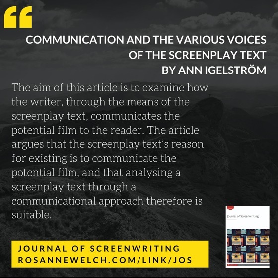 From The Journal Of Screenwriting V4 Issue 1: Communication and the various voices of the screenplay text by Ann Igelström