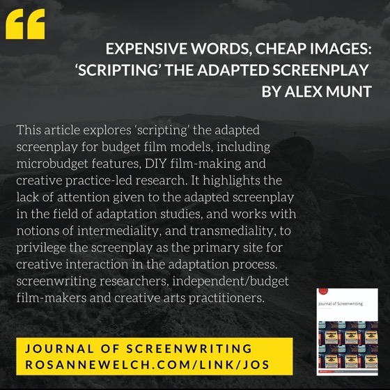 From The Journal Of Screenwriting V4 Issue 1: expensive words, cheap images: 'Scripting' the adapted screenplay by Alex Munt