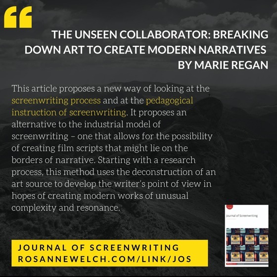 From The Journal Of Screenwriting V4 Issue 1: The unseen collaborator: Breaking down art to create modern narratives by Marie Regan