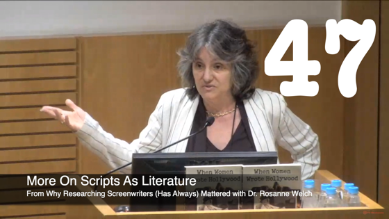 47 More On Screenplays As Literature from Why Researching Screenwriters Has Always Mattered [Video] (51 seconds)