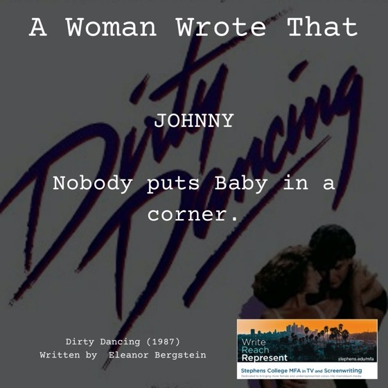 A Woman Wrote That - 20 in a series - Dirty Dancing (1987), Writer, Eleanor Bergstein
