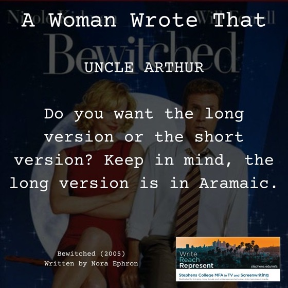 A Woman Wrote That - 21 in a series - Bewitched (2005), Writer, Nora Ephron