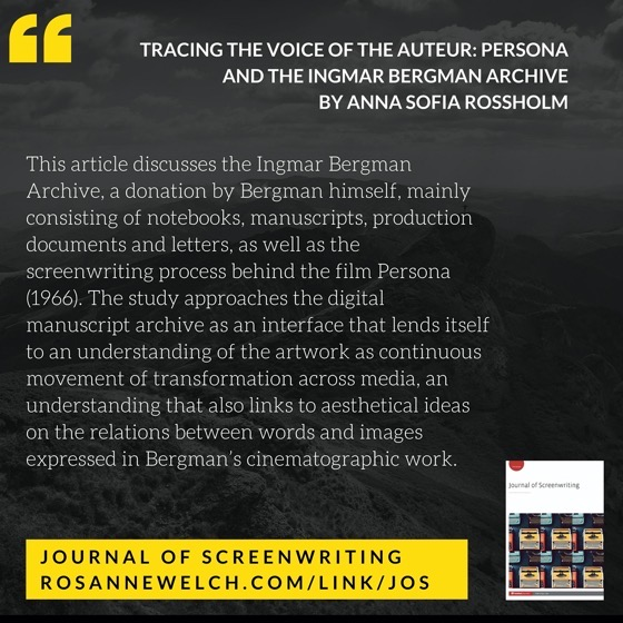 From The Journal Of Screenwriting V4 Issue 2: Tracing the voice of the auteur: Persona and the Ingmar Bergman Archive by Anna Sofia Rossholm