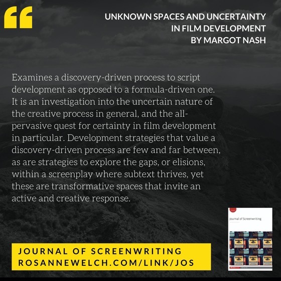 From The Journal Of Screenwriting V4 Issue 2: Unknown spaces and uncertainty in film development by Margot Nash