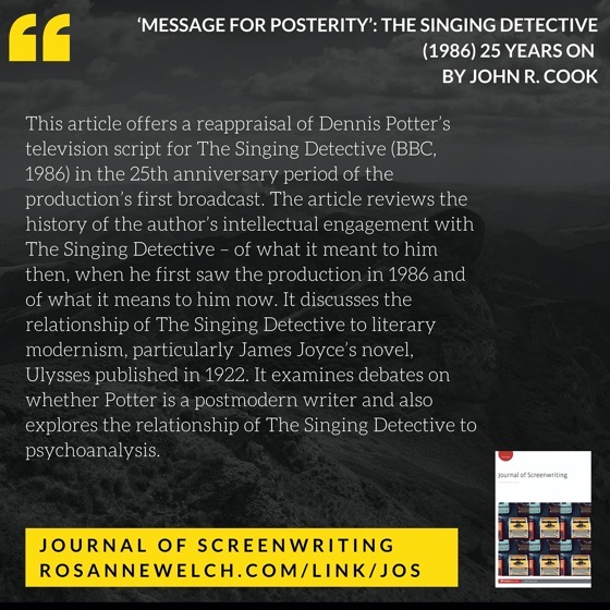 From The Journal Of Screenwriting V4 Issue 3: 'Message for Posterity': The Singing Detective (1986) 25 years on by John R. Cook