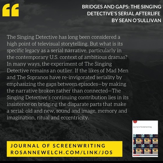 From The Journal Of Screenwriting V4 Issue 3: Bridges and gaps: The Singing Detective's serial afterlife by Sean O'Sullivan
