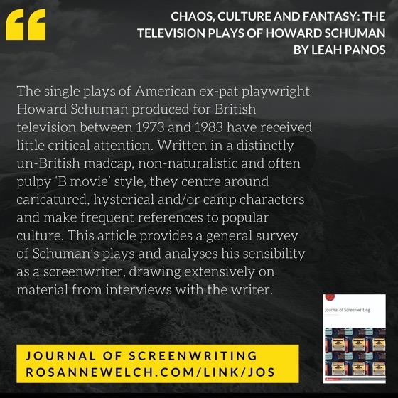 From The Journal Of Screenwriting V4 Issue 3: Chaos, culture and fantasy: The television plays of Howard Schuman by Leah Panos