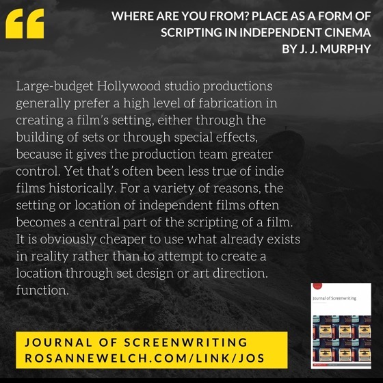 From The Journal Of Screenwriting V5 Issue 1: Where are you from? Place as a form of scripting in independent cinema by J. J. Murphy