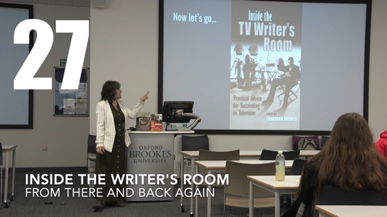 27 Inside The Write's Room from There And Back Again: Writing and Developing for American TV [Video]
