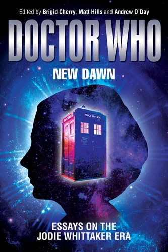 Dr. Rosanne Welch's Chapter in Doctor Who - New Dawn: Essays on the Jodie Whittaker Era  from Manchester University Press Now Available